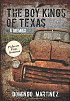 The Boy Kings of Texas: A Memoir by Domingo…