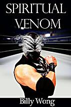 Spiritual Venom by Billy Wong