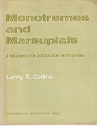 Monotremes and Marsupials: A Reference for…