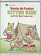 Kitten Kids and the Big Camp-Out by Tomie De…
