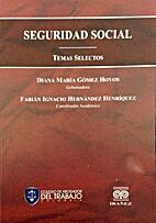 Seguridad social : Temas selectos by Colegio…