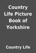 Country Life Picture Book of Yorkshire by…