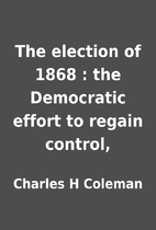 The election of 1868 : the Democratic effort…