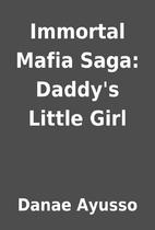 Immortal Mafia Saga: Daddy's Little…