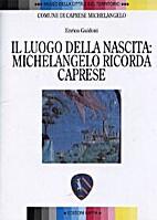 Il luogo della nascita: Michelangelo ricorda…