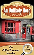 An Unlikely Hero by P. F. Ford
