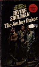 The Amboy Dukes by Irving Shulman