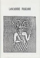 Lancashire Folklore by Arthur Griffiths
