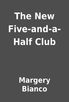 The New Five-and-a-Half Club by Margery…
