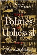 The Politics of Upheaval, 1935-1936 by…