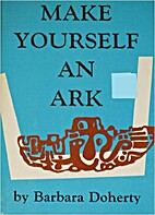 Make Yourself an Ark by Barbara Doherty