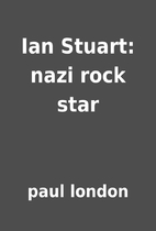 Ian Stuart: nazi rock star by paul london