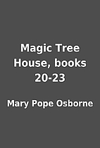 Magic Tree House, books 20-23 by Mary Pope…