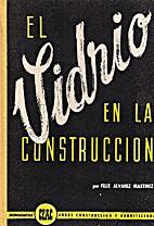 El vidrio en la construcción by Félix…