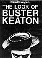 The Look of Buster Keaton by Robert Benayoun