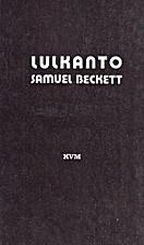 Lulkanto by Samuel Beckett