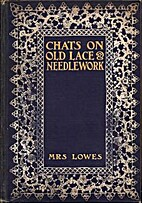 Chats on Old Lace and Needlework by Emily…