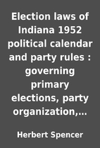 Election laws of Indiana 1952 political…