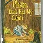 Please, Don't Eat My Cabin by Jean…