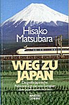 Weg zu Japan. West-östliche Erfahrungen. by…