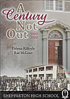 A Century Not Out: 1909 - 2009 by Helena…