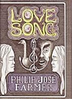 Love Song by Philip José Farmer