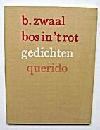 Bos in 't rot by B. Zwaal
