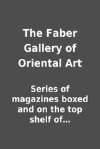The Faber Gallery of Oriental Art by Series…