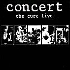 Concert - The Cure Live by The Cure