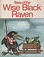 Tales of the Wise Black Raven by Vĕra…