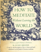 How to meditate without leaving the world by…