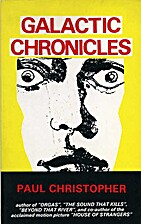 Galactic Chronicles by Paul Christopher
