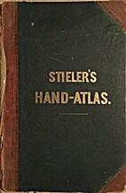 Adolf Stieler's Hand-Atlas über…