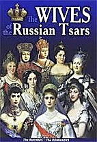 The Wives of the Russian Tsars (The…
