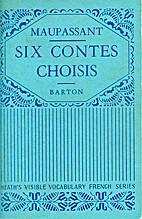 Six contes choisis by Guy de Maupassant