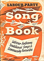 Labour Party song book : labour anthems,…