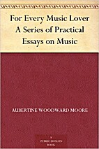 For Every Music Lover A Series of Practical…