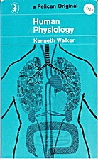 Human physiology by Kenneth Walker