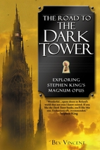 The Road to the Dark Tower: Exploring…