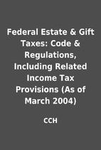 Federal Estate & Gift Taxes: Code &…
