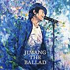 JIMANG THE BALLAD [CD] by JIMANG