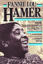 Fannie Lou Hamer: From Sharecropping to…