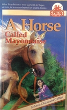 A Horse Called Mayonnaise by JoAnne Chitwood…