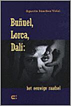 Bunuel, Lorca, Dali: El enigma sin fin…