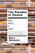 The Paradox of Choice: Why More Is Less by…