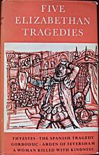 Five Elizabethan Tragedies by A. K.…