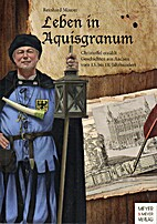 Leben in Aquisgranum : Christoffel erzählt…