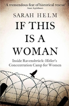 If This is a Woman: Inside Ravensbruck,…
