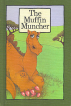 The Muffin Muncher by Stephen Cosgrove