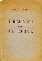 Der Mensch und die Technik by Nikolai.…